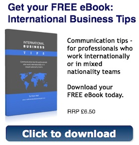 Communication tips - for professionals who work internationally or in mixed nationality teams - Download your FREE eBook today